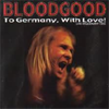 Bloodgood  To Germany With Love
